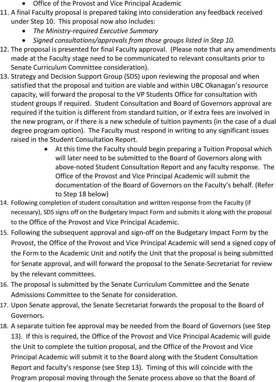 (Please note that any amendments made at the Faculty stage need to be communicated to relevant consultants prior to Senate Curriculum Committee consideration). 13.