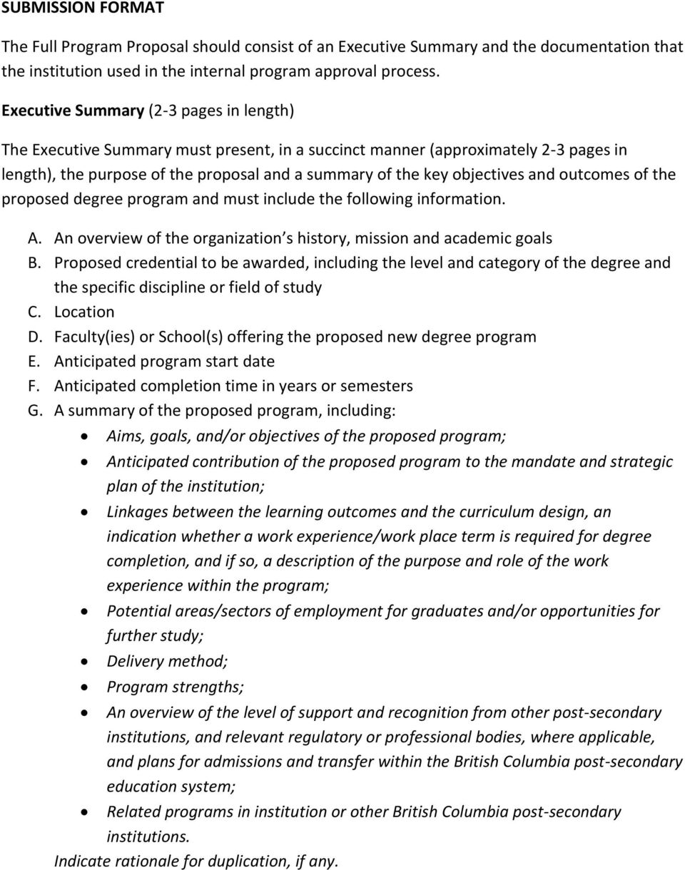 and outcomes of the proposed degree program and must include the following information. A. An overview of the organization s history, mission and academic goals B.