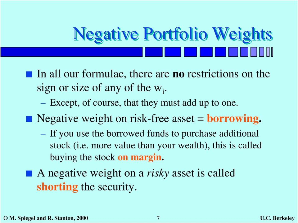 If you use the borrowed funds to purchase additional stock (i.e. more value than your wealth), this is called buying the stock on margin.