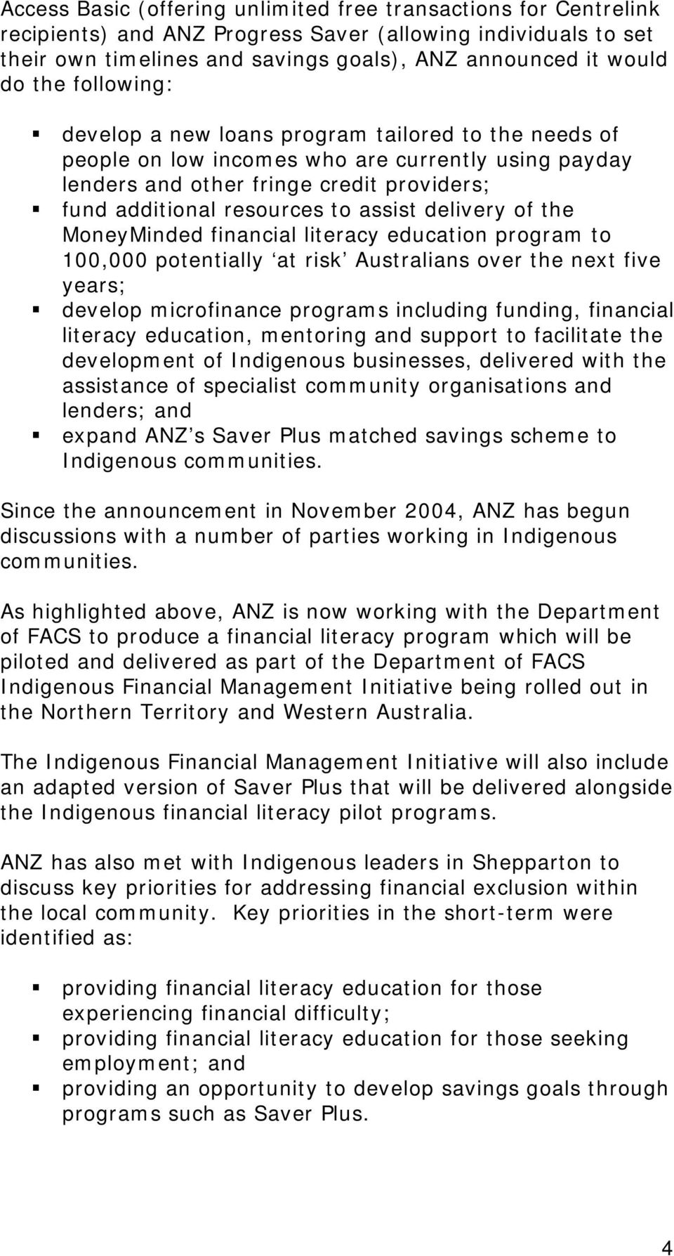 delivery of the MoneyMinded financial literacy education program to 100,000 potentially at risk Australians over the next five years; develop microfinance programs including funding, financial