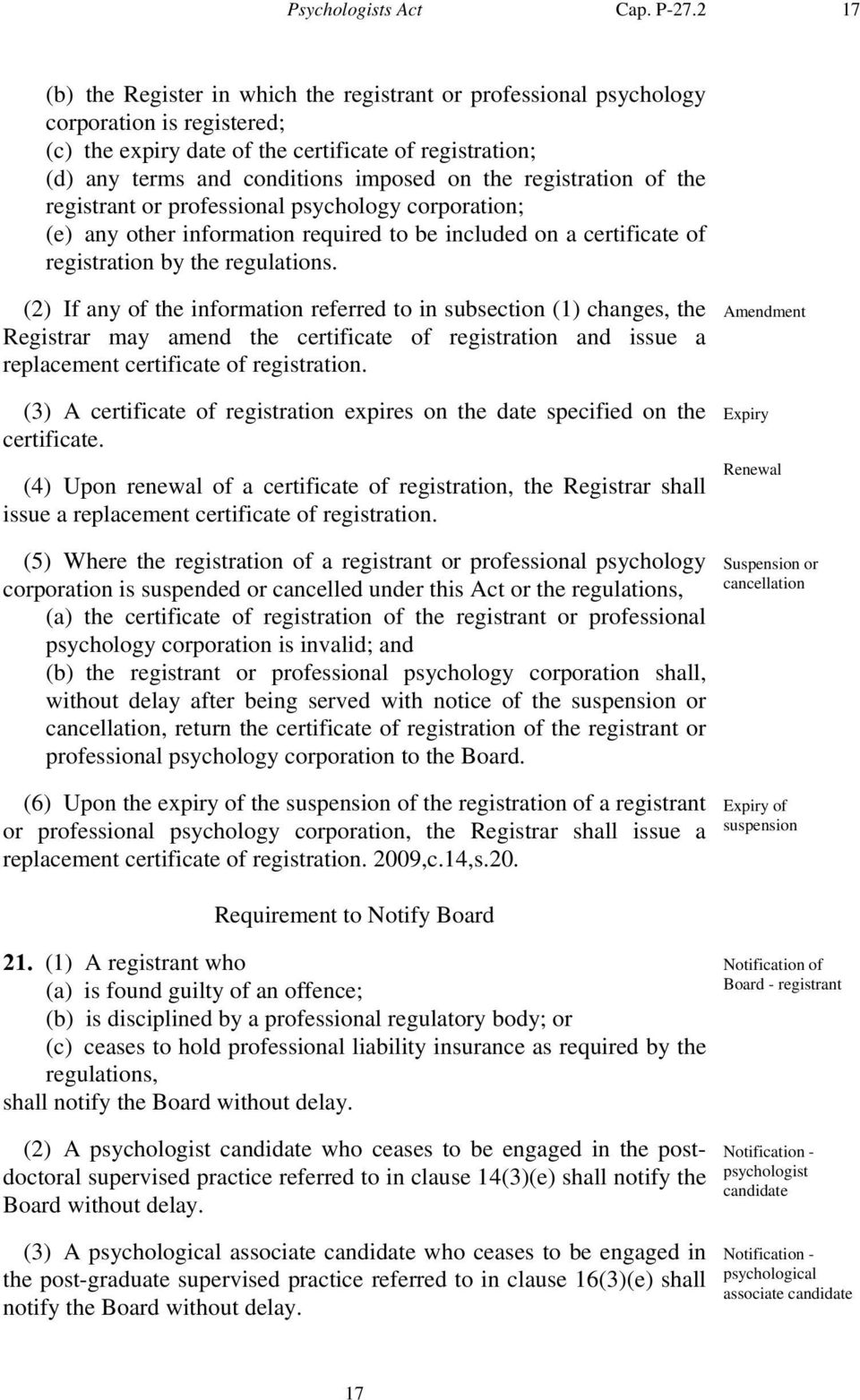 registration of the registrant or professional psychology corporation; (e) any other information required to be included on a certificate of registration by the regulations.