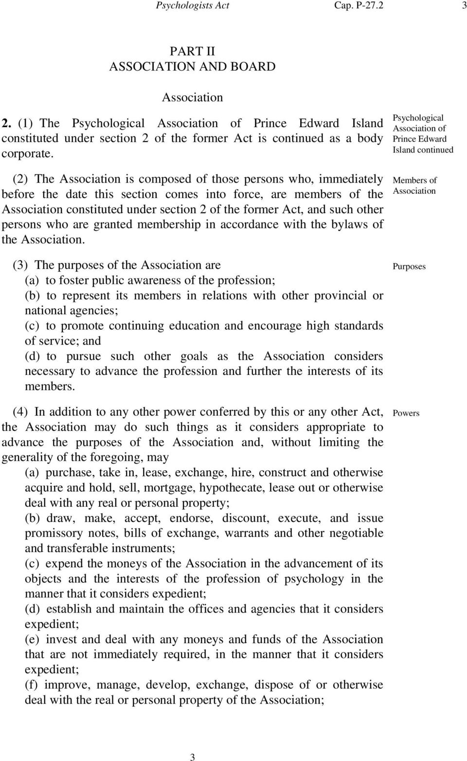 (2) The Association is composed of those persons who, immediately before the date this section comes into force, are members of the Association constituted under section 2 of the former Act, and such
