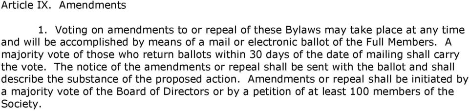 ballot of the Full Members. A majority vote of those who return ballots within 30 days of the date of mailing shall carry the vote.