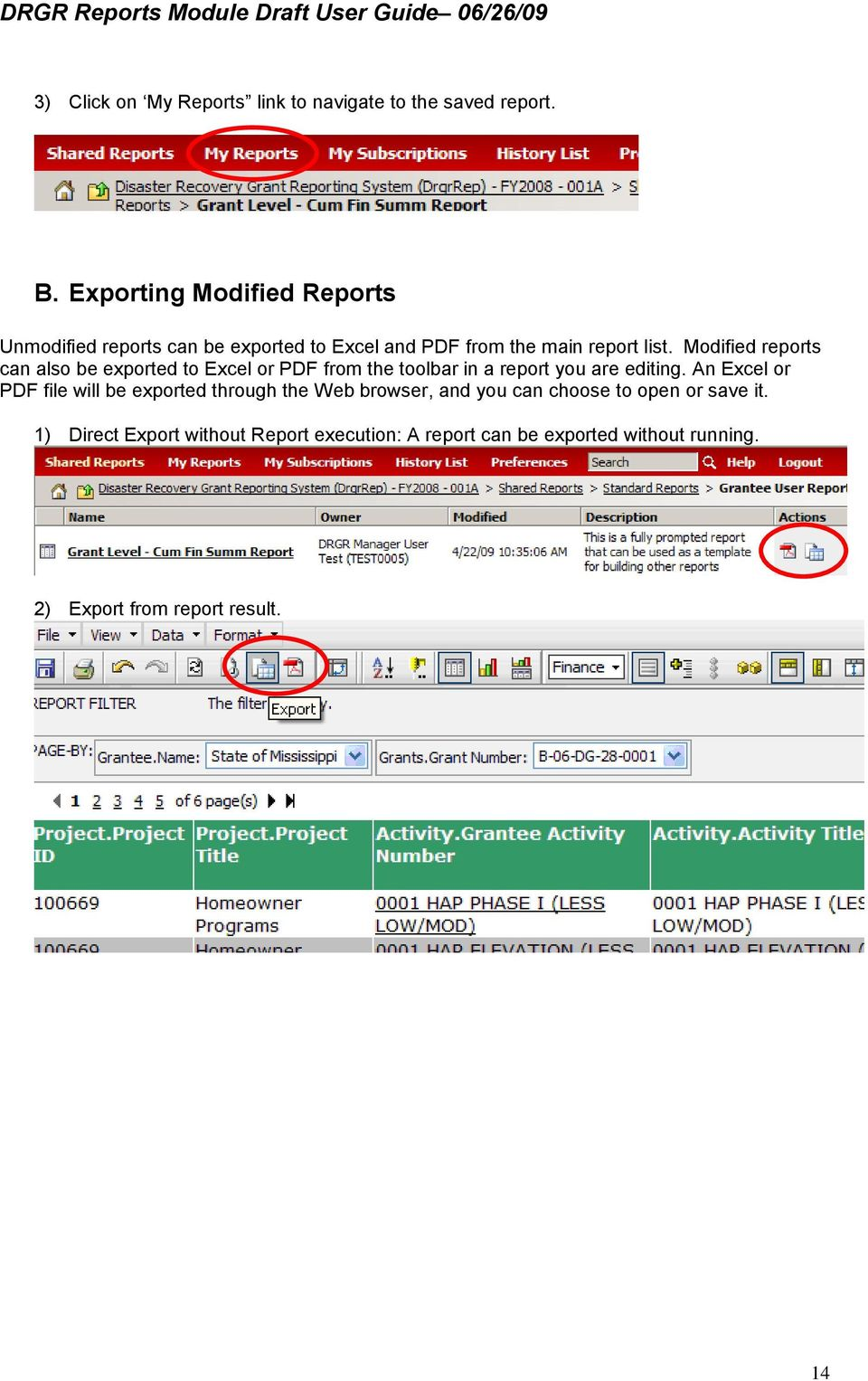 Modified reports can also be exported to Excel or PDF from the toolbar in a report you are editing.