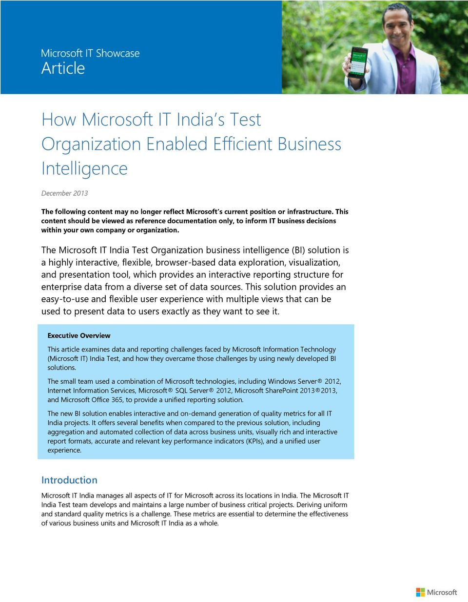 The Microsoft IT India Test Organization business intelligence (BI) solution is a highly interactive, flexible, browser-based data exploration, visualization, and presentation tool, which provides an