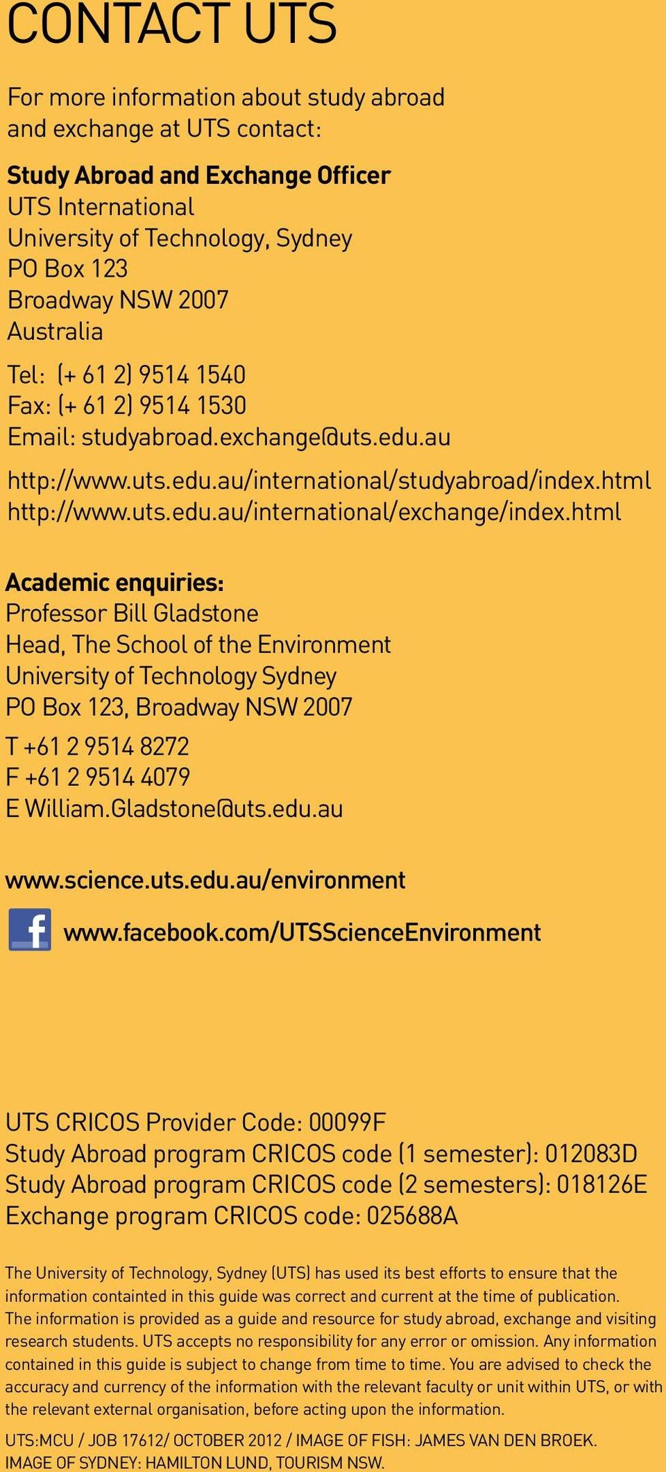 html Academic enquiries: Professor Bill Gladstone Head, The School of the Environment University of Technology Sydney PO Box 123, Broadway NSW 2007 T +61 2 9514 8272 F +61 2 9514 4079 E William.