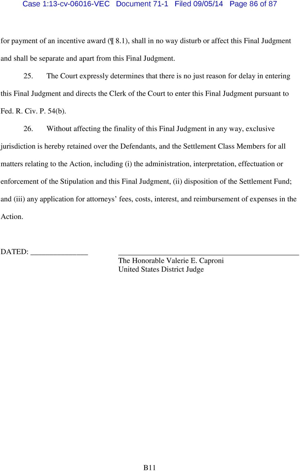 The Court expressly determines that there is no just reason for delay in entering this Final Judgment and directs the Clerk of the Court to enter this Final Judgment pursuant to Fed. R. Civ. P. 54(b).