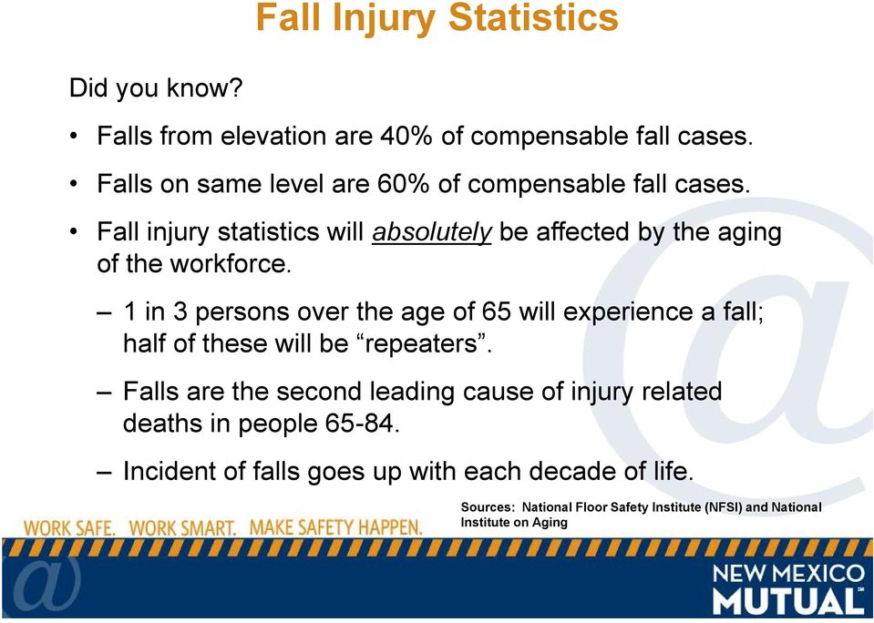Fall injury statistics will absolutely be affected by the aging of the workforce.