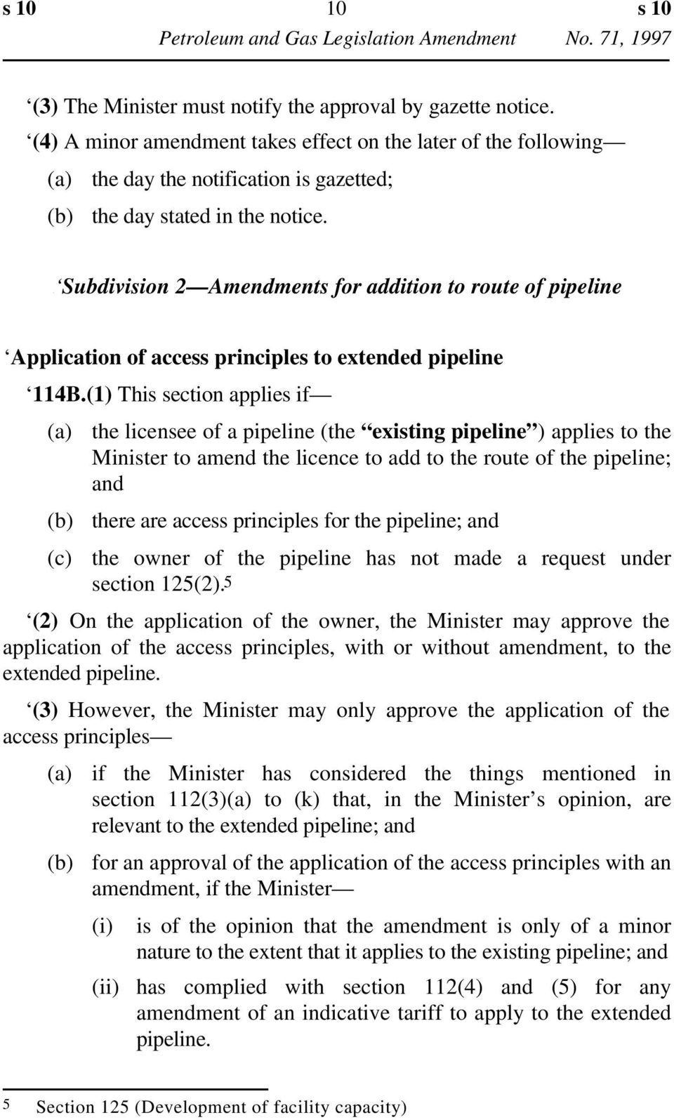 Subdivision 2 Amendments for addition to route of pipeline Application of access principles to extended pipeline 114B.