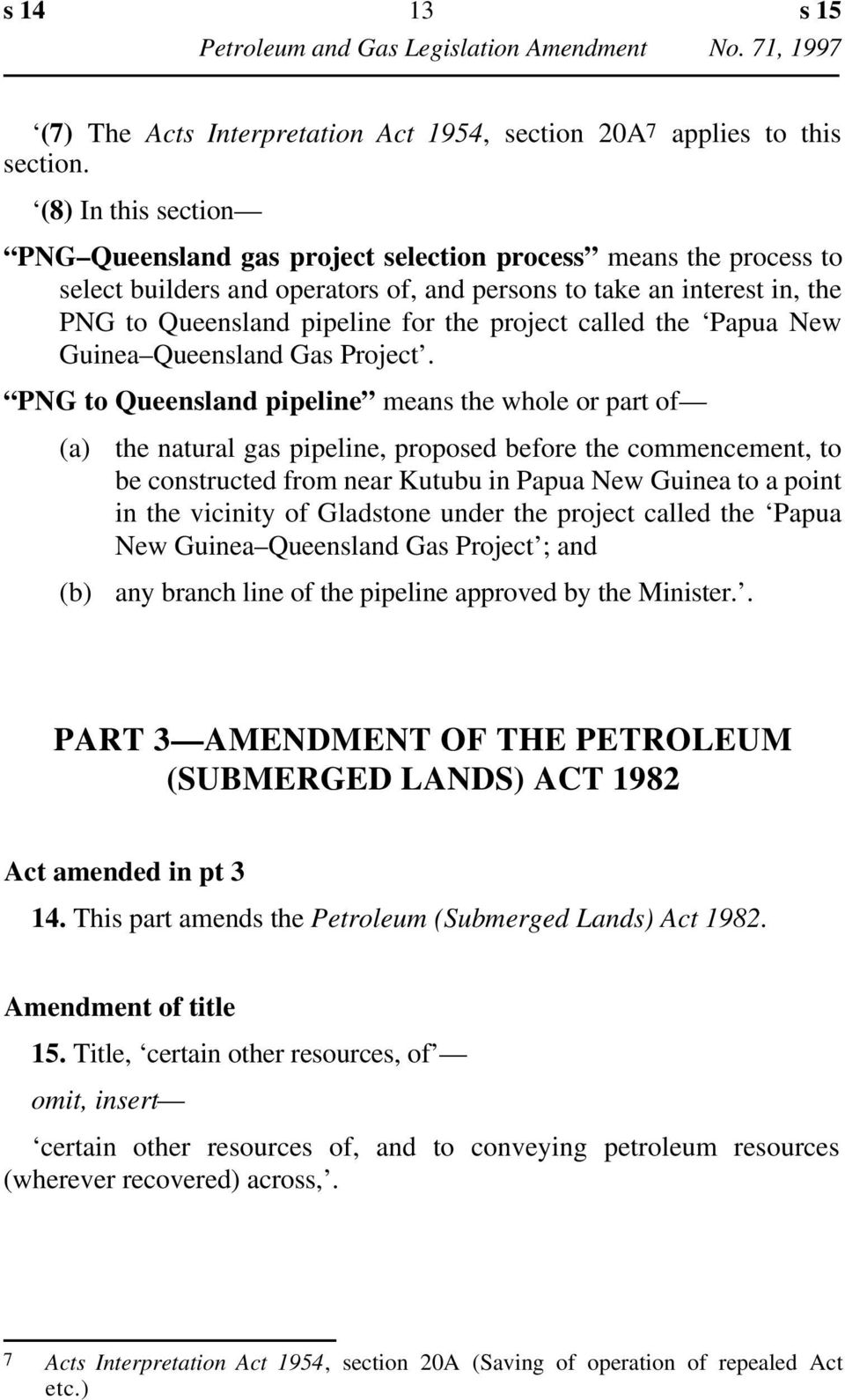 project called the Papua New Guinea Queensland Gas Project.