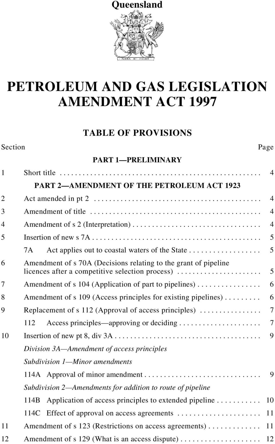 ........................................... 5 7A Act applies out to coastal waters of the State.