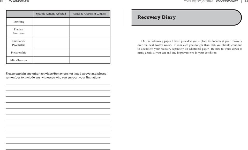 If your care goes longer than that, you should continue to document your recovery separately on additional paper.