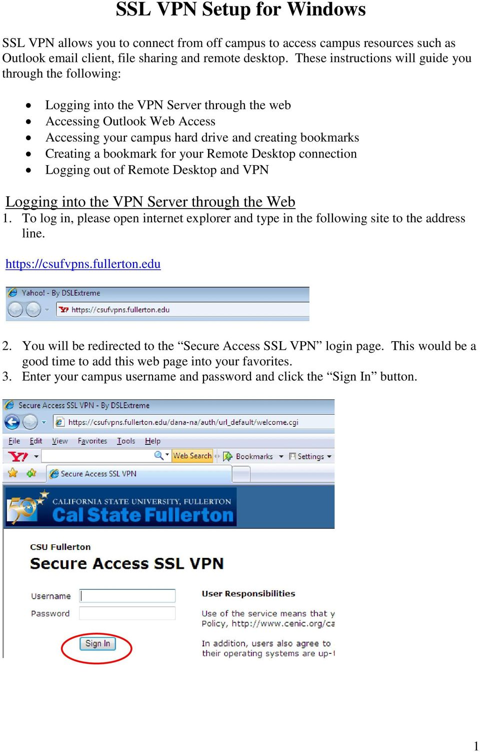 bookmark for your Remote Desktop connection Logging out of Remote Desktop and VPN Logging into the VPN Server through the Web 1.