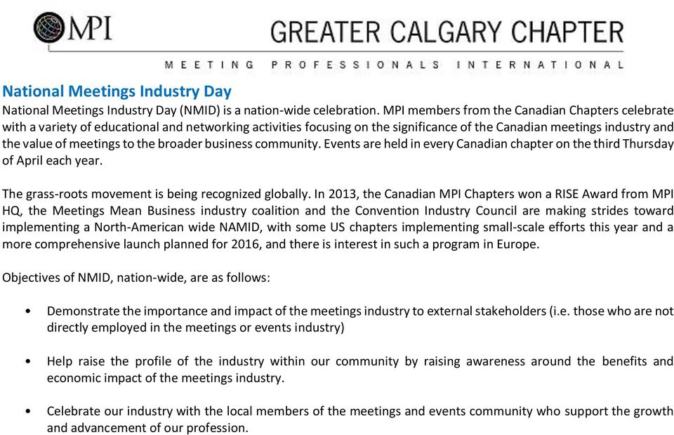 the broader business community. Events are held in every Canadian chapter on the third Thursday of April each year. The grass-roots movement is being recognized globally.