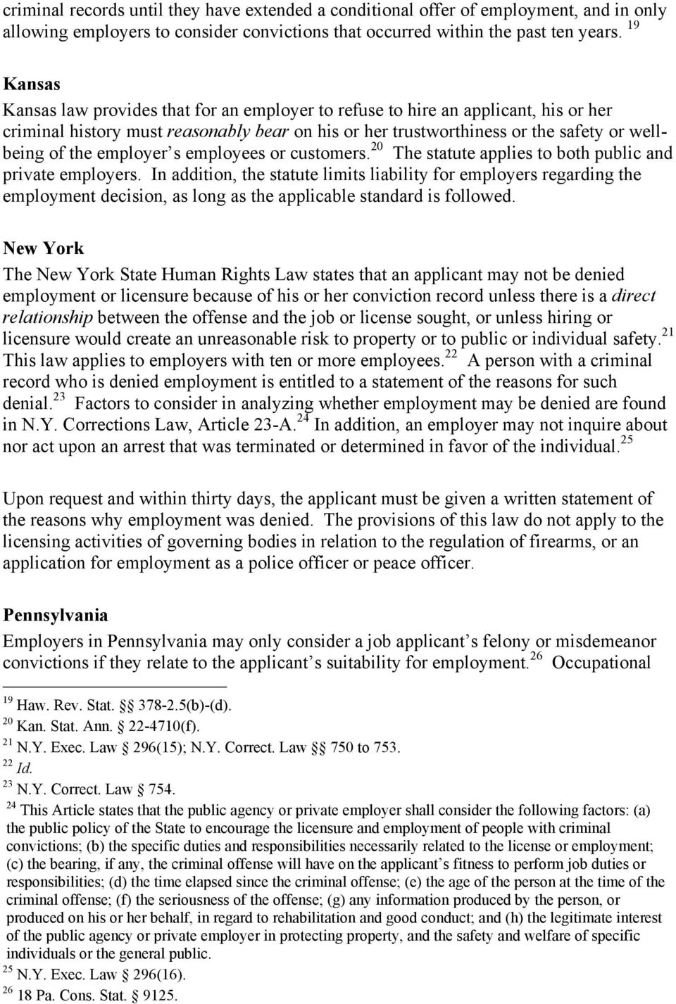 employer s employees or customers. 20 The statute applies to both public and private employers.