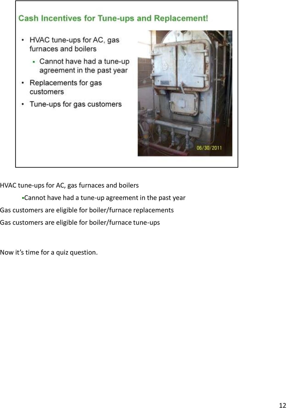 eligible for boiler/furnace replacements Gas customers are