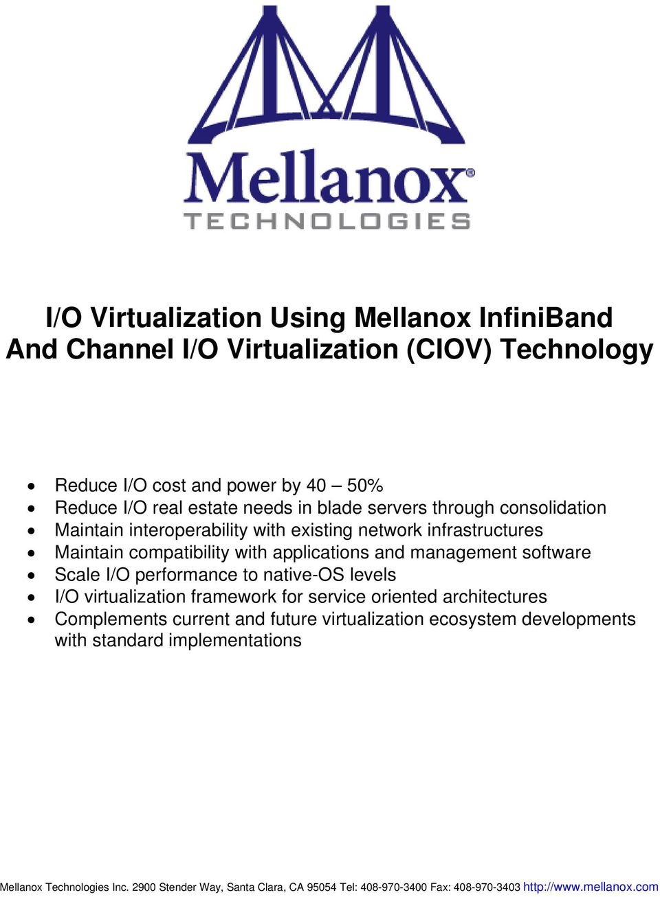 Scale I/O performance to native-os levels I/O virtualization framework for service oriented architectures Complements current and future virtualization ecosystem