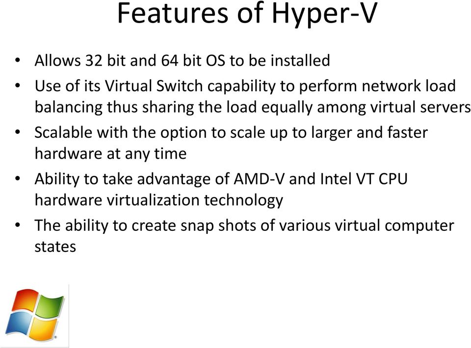 option to scale up to larger and faster hardware at any time Ability to take advantage of AMD V and