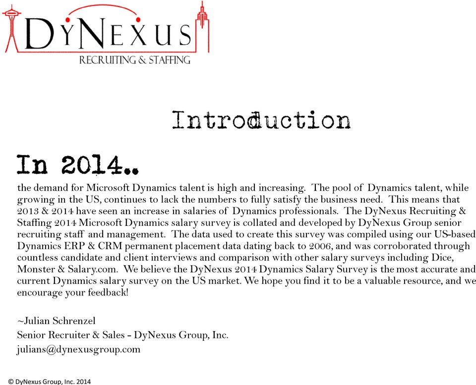 The DyNexus Recruiting & Staffing 2014 Microsoft Dynamics salary survey is collated and developed by DyNexus Group senior recruiting staff and management.
