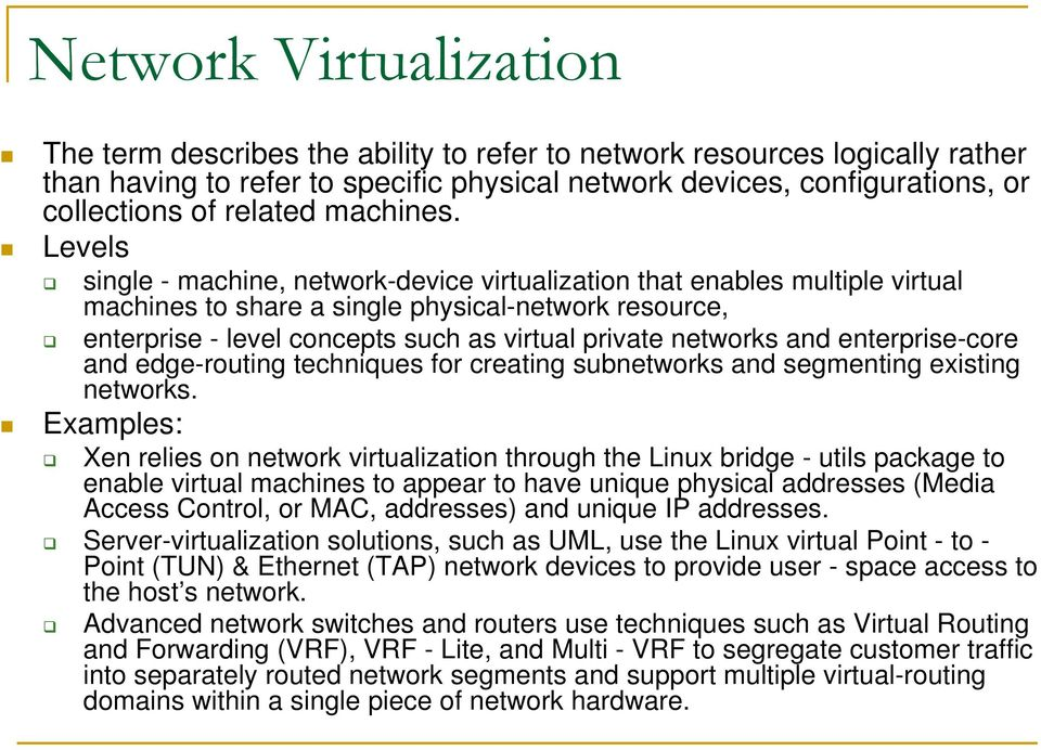 Levels single - machine, network-device virtualization that enables multiple virtual machines to share a single physical-network resource, enterprise - level concepts such as virtual private networks