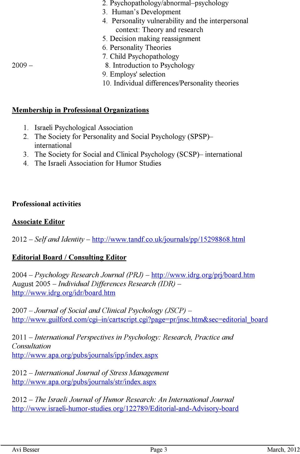 Israeli Psychological Association 2. The Society For Personality And Social  Psychology (SPSP) International