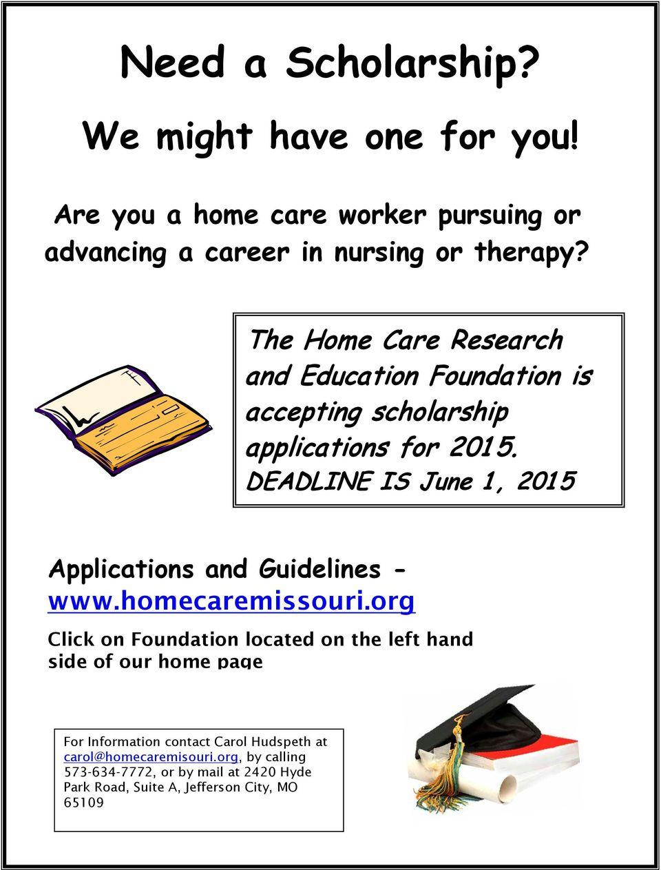 DEADLINE IS June 1, 201 5 Applications and Guidelines - www.homecaremissouri.