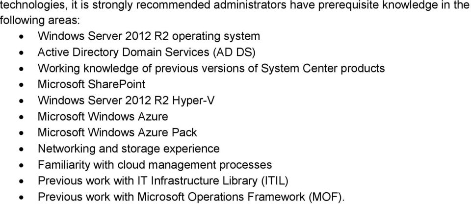 SharePoint Windows Server 2012 R2 Hyper-V Microsoft Windows Azure Microsoft Windows Azure Pack Networking and storage experience