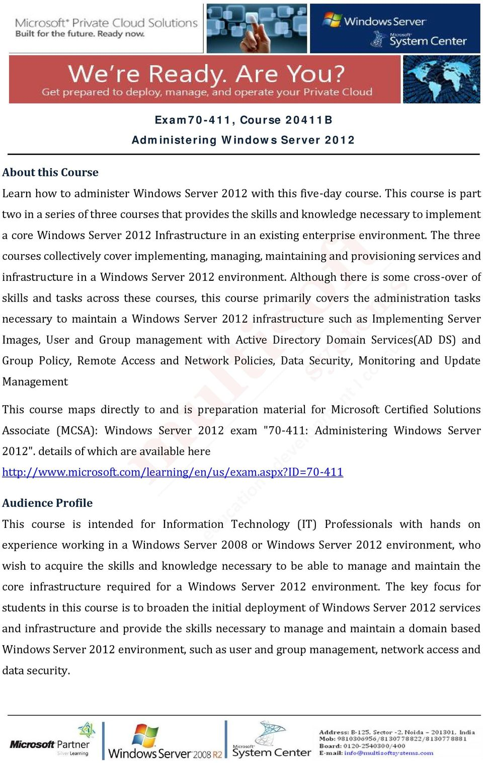 The three courses collectively cover implementing, managing, maintaining and provisioning services and infrastructure in a Windows Server 2012 environment.