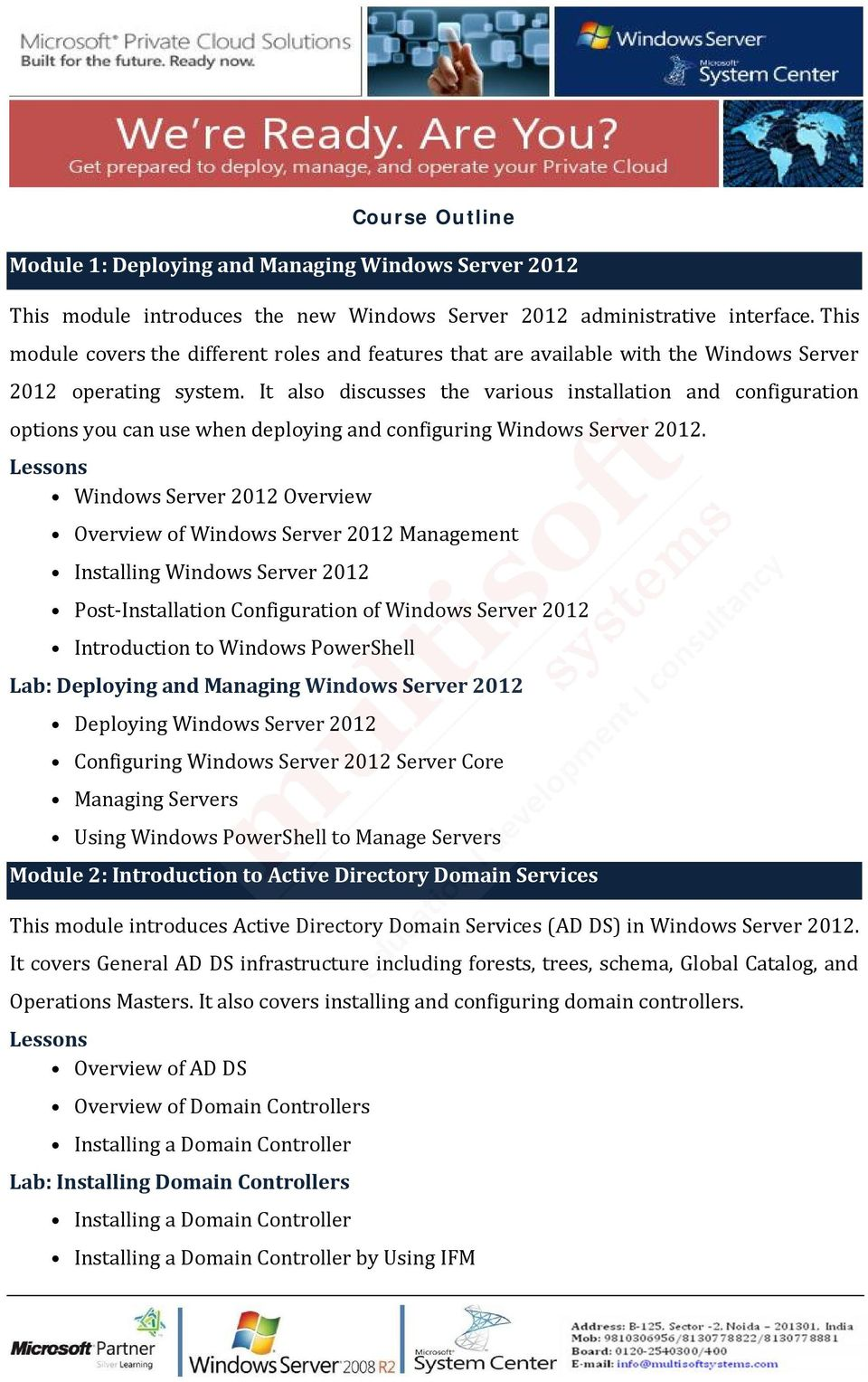 It also discusses the various installation and configuration options you can use when deploying and configuring Windows Server 2012.