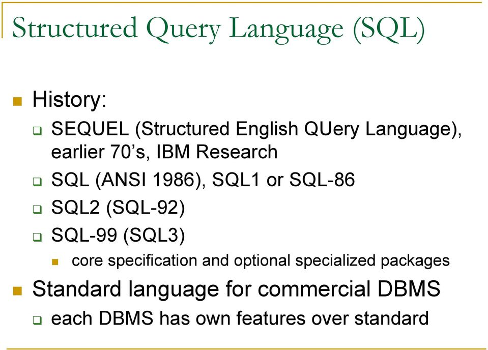 (SQL-92) SQL-99 (SQL3) core specification and optional specialized packages