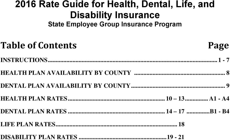 .. 8 DENTAL PLAN AVAILABILITY BY COUNTY... 9 HEALTH PLAN RATES... 10 13.