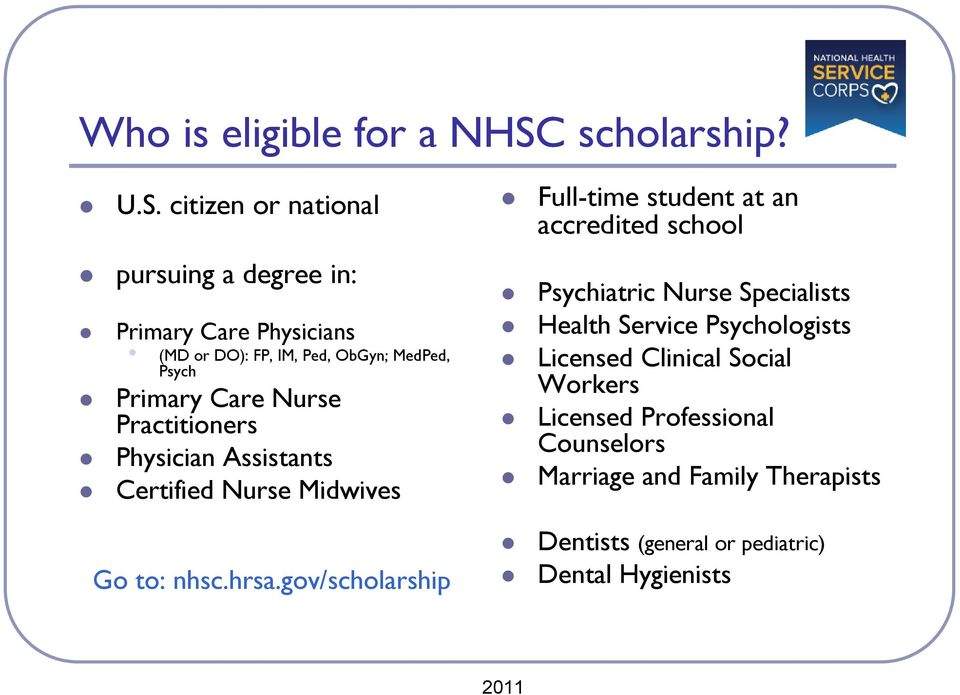 citizen or national pursuing a degree in: Primary Care Physicians (MD or DO): FP, IM, Ped, ObGyn; MedPed, Psych Primary Care