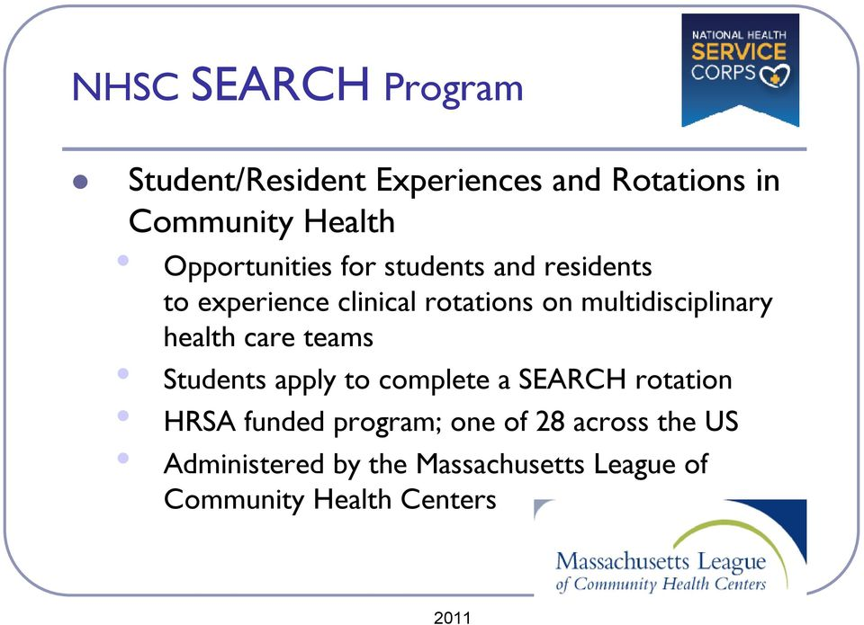multidisciplinary health care teams Students apply to complete a SEARCH rotation HRSA