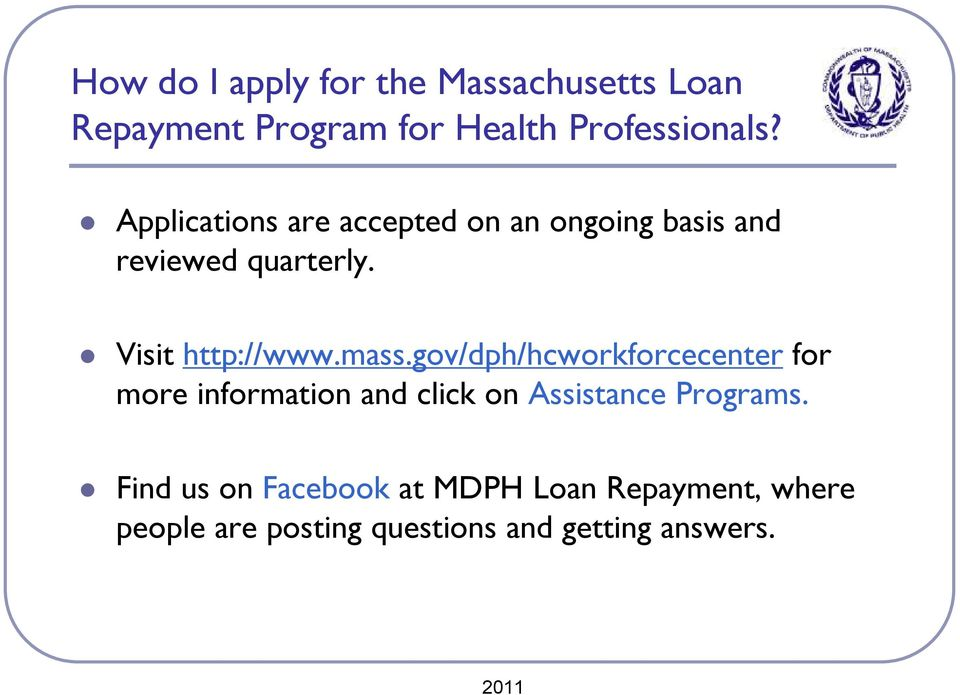 mass.gov/dph/hcworkforcecenter for more information and click on Assistance Programs.