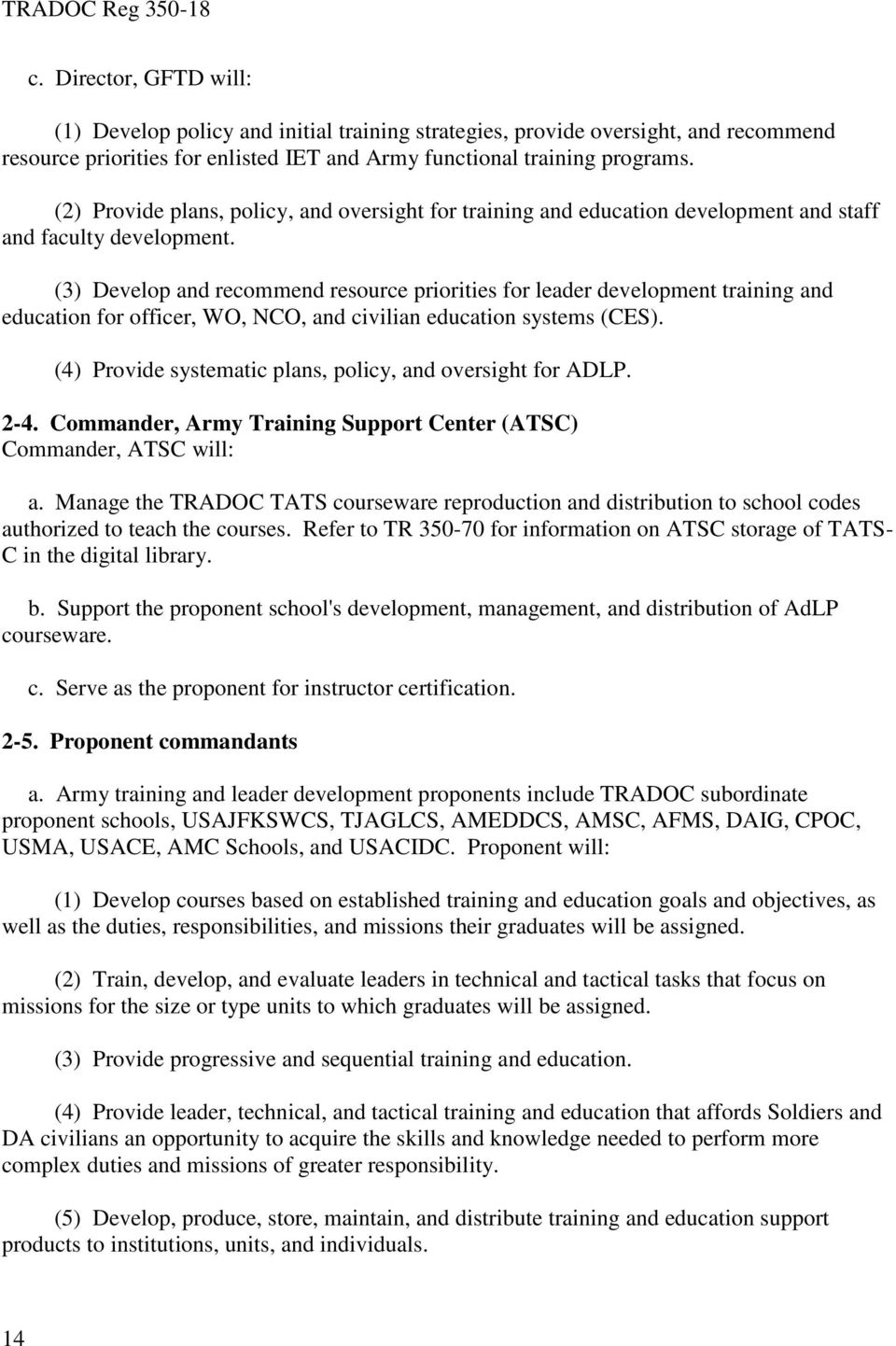 united states army training and doctrine Tradoc designs the future force to ensure that the united states army remains the dominant land power in the world multi-domain battle is the concept that will allow the army, with the.