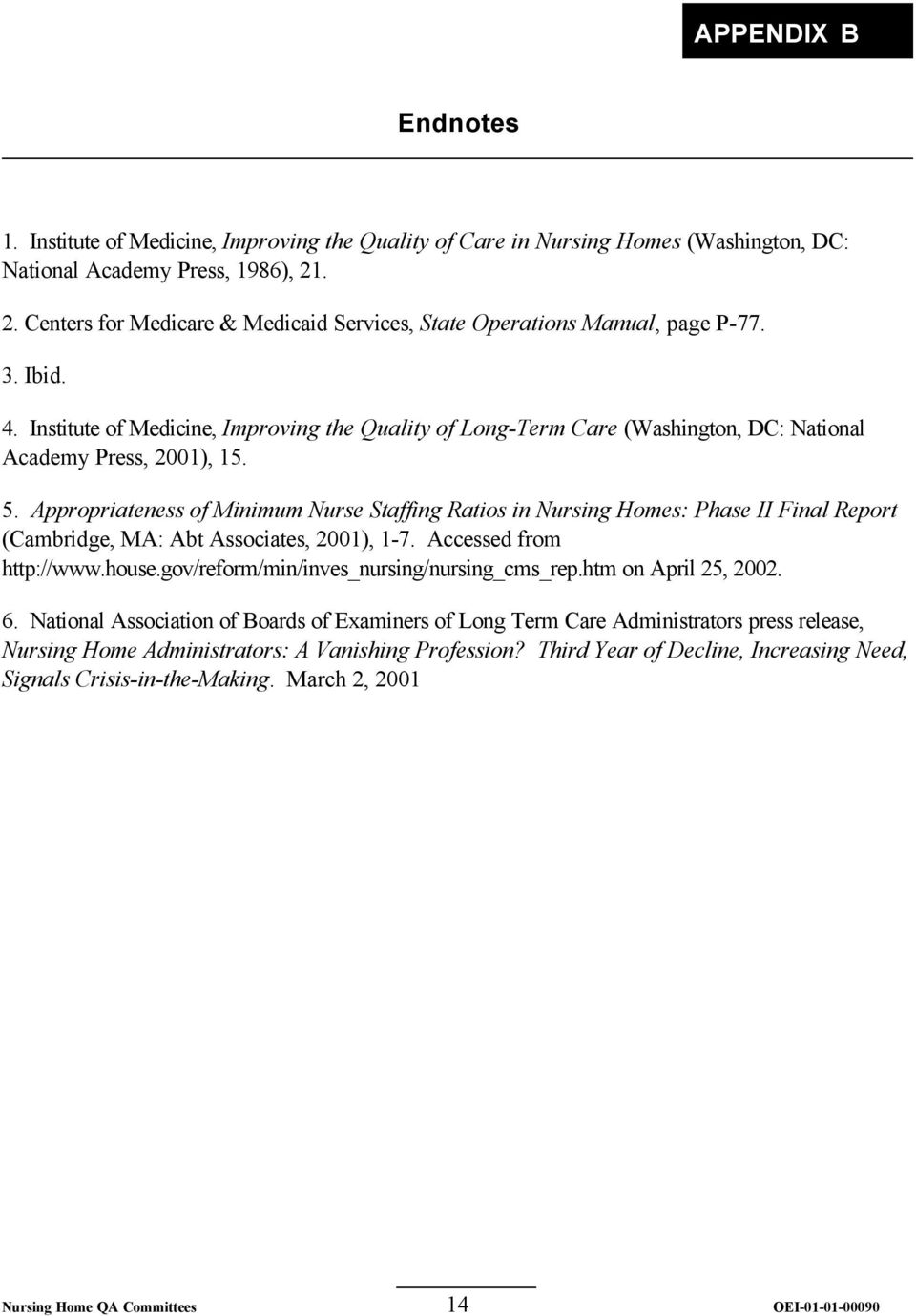 Institute of Medicine, Improving the Quality of Long-Term Care (Washington, DC: National Academy Press, 2001), 15. 5.