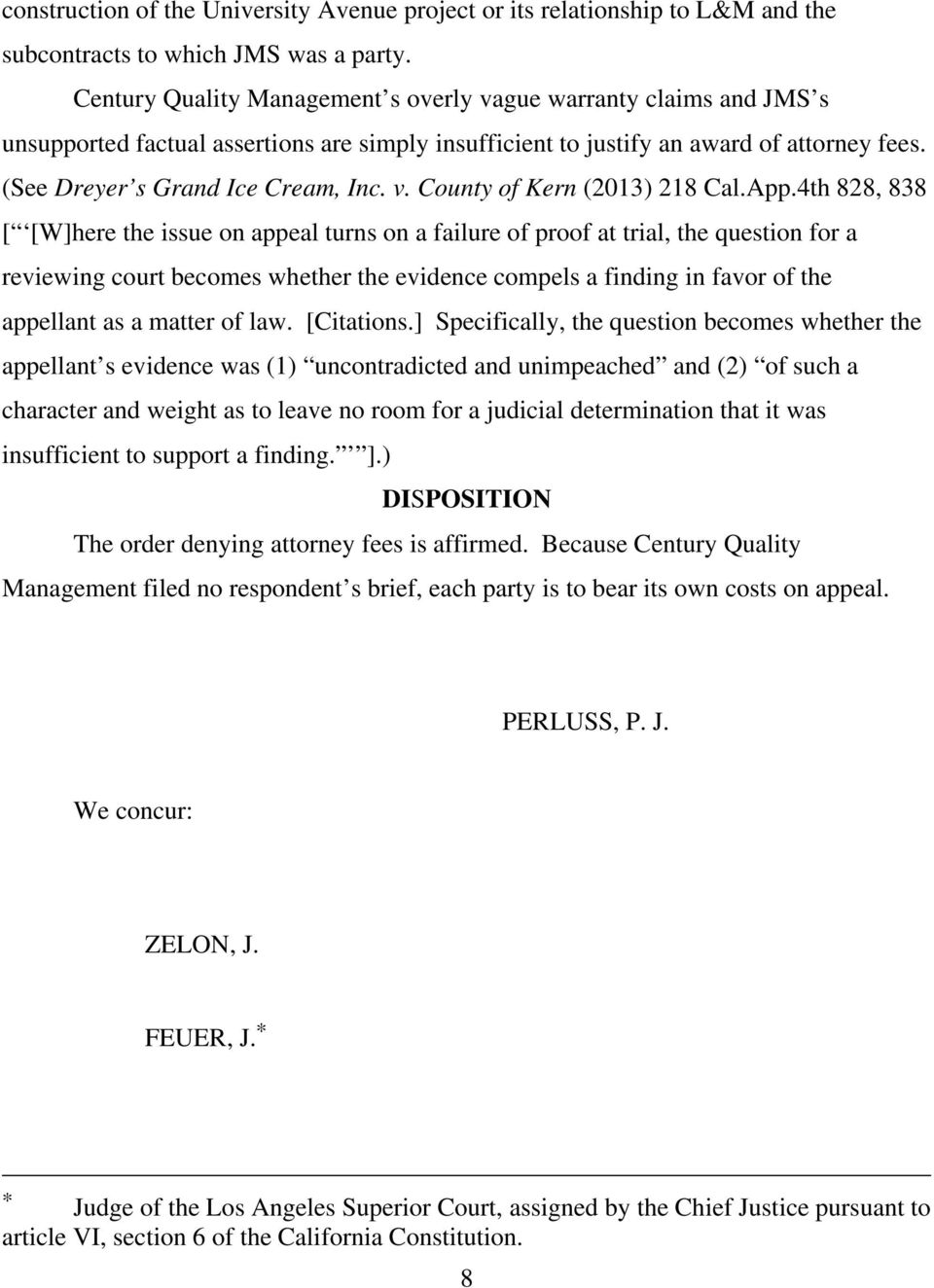 App.4th 828, 838 [ [W]here the issue on appeal turns on a failure of proof at trial, the question for a reviewing court becomes whether the evidence compels a finding in favor of the appellant as a