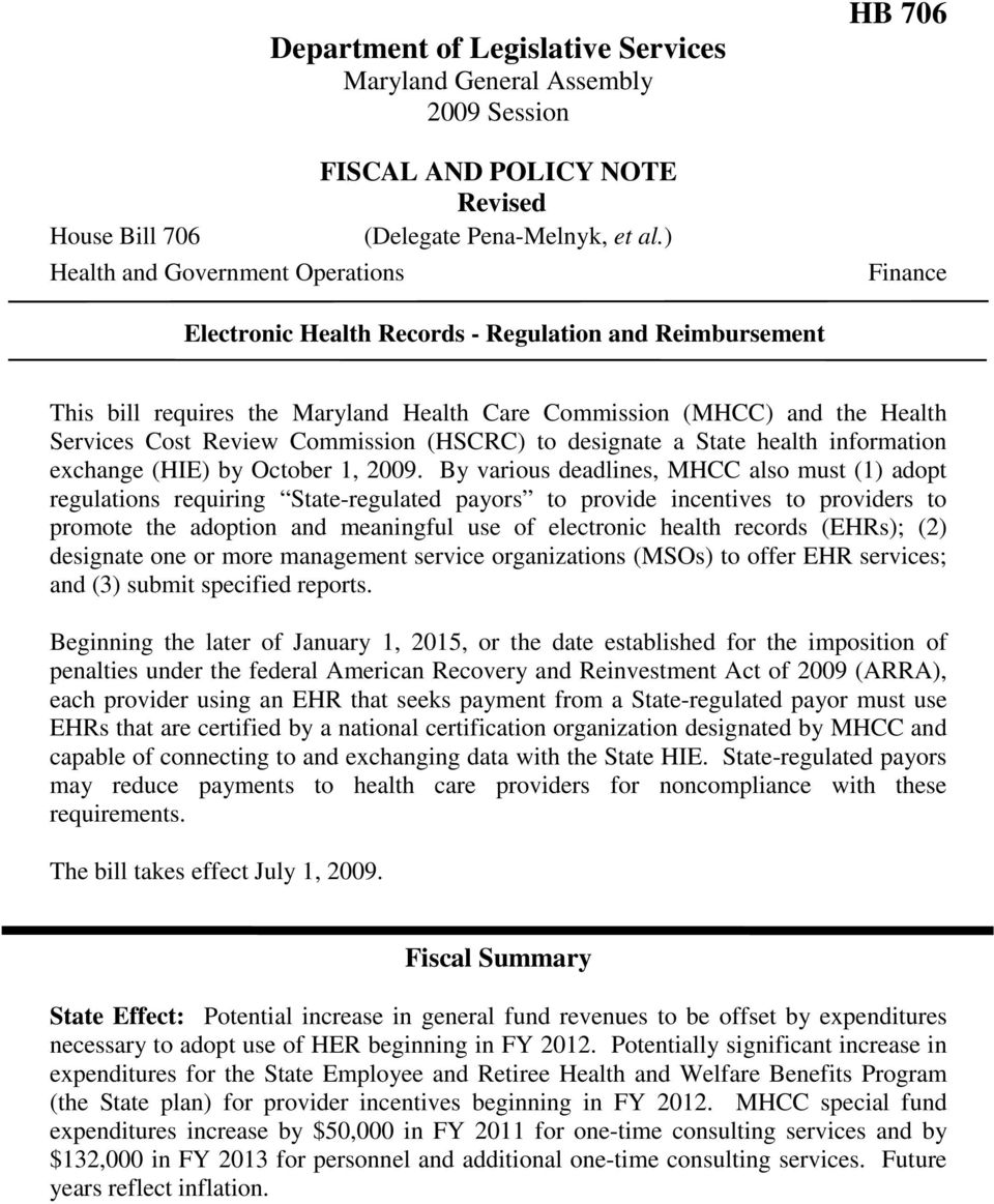 designate a State health information exchange (HIE) by October 1, 2009.