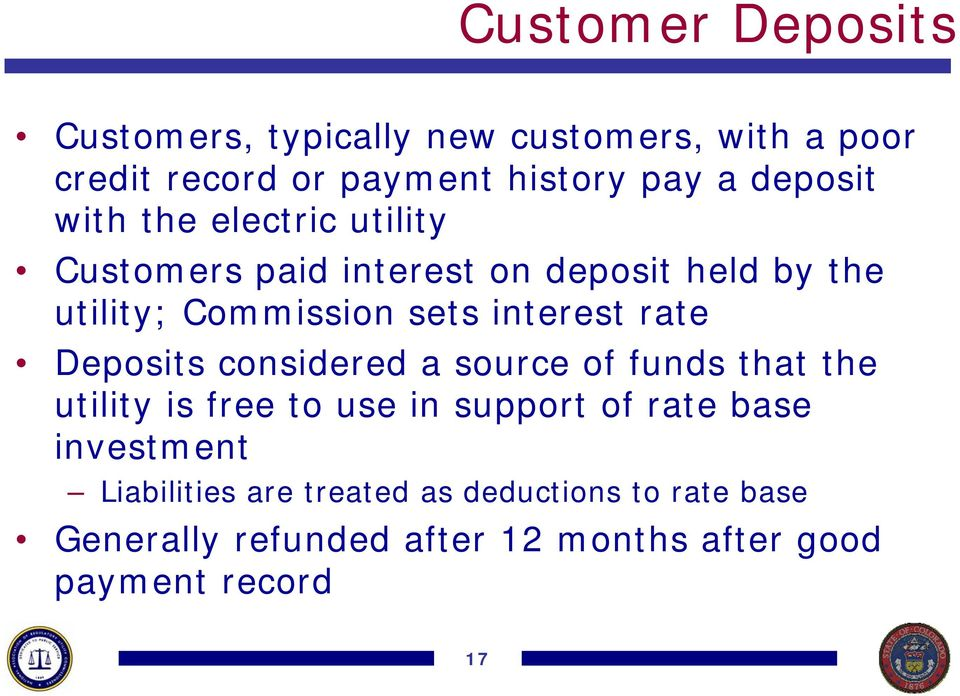 interest rate Deposits considered a source of funds that the utility is free to use in support of rate base