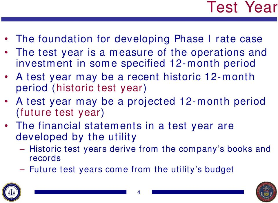 year may be a projected 12-month period (future test year) The financial statements in a test year are developed by