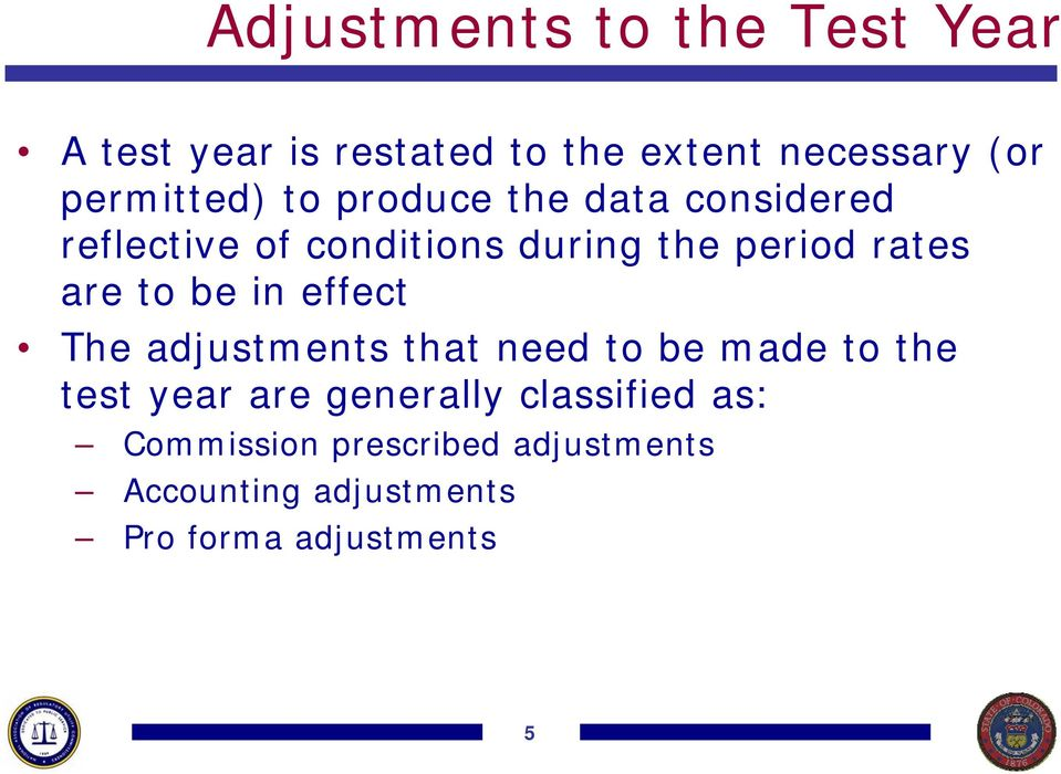 rates are to be in effect The adjustments that need to be made to the test year are