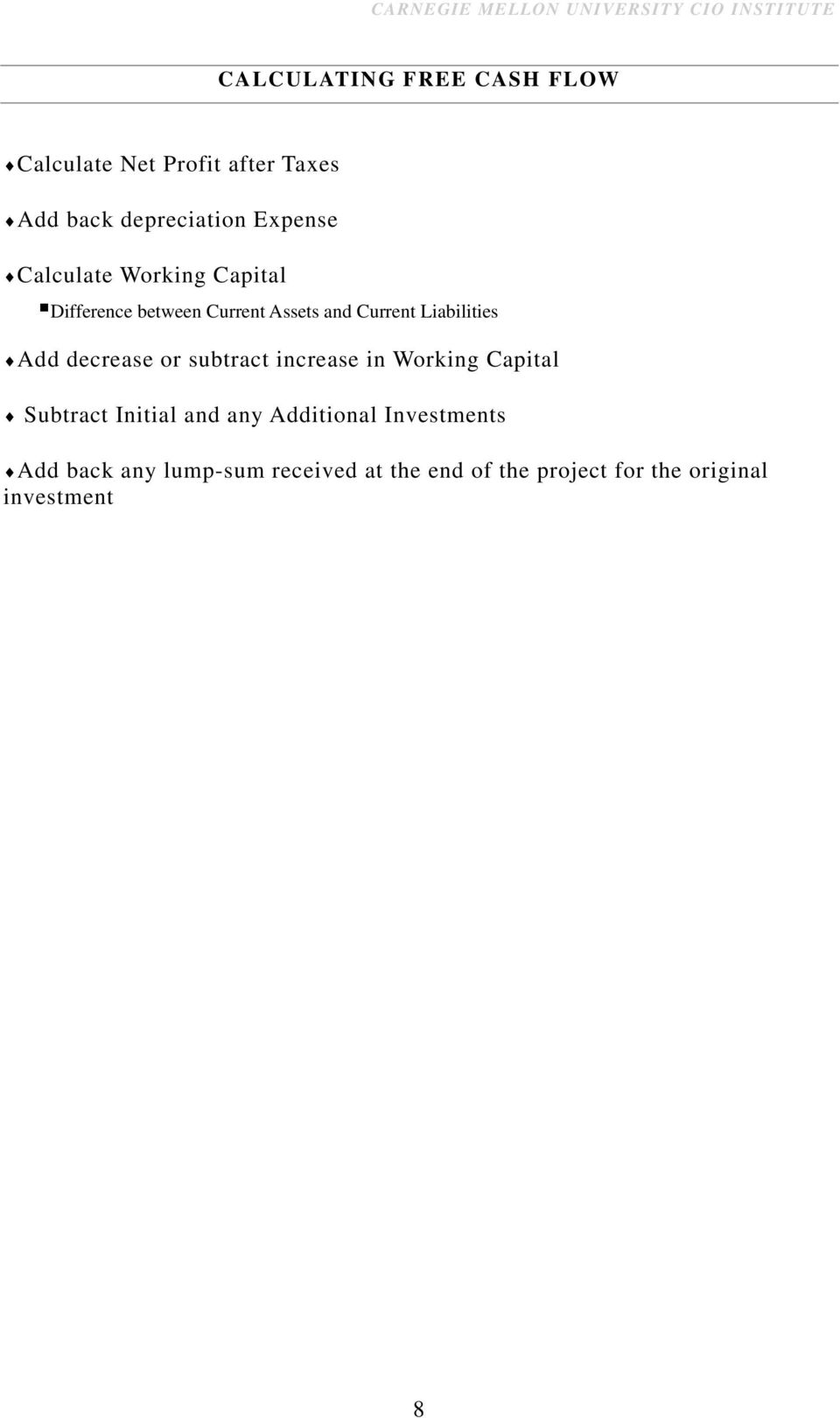 decrease or subtract increase in Working Capital Subtract Initial and any Additional