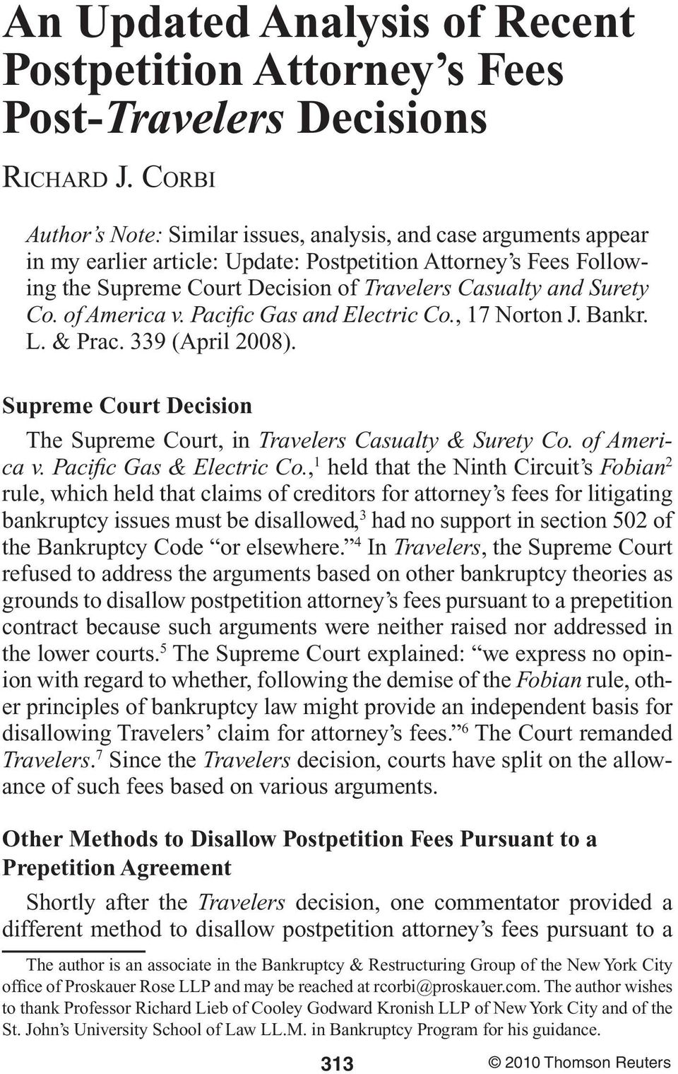 Surety Co. of America v. Pacific Gas and Electric Co., 17 Norton J. Bankr. L. & Prac. 339 (April 2008). Supreme Court Decision The Supreme Court, in Travelers Casualty & Surety Co. of America v. Pacific Gas & Electric Co.