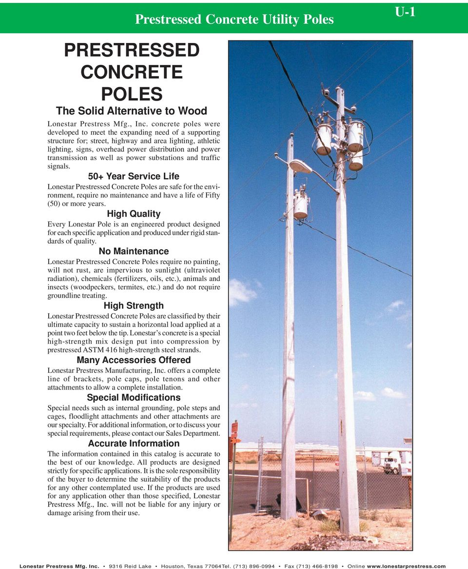 50+ Year Service Life Lonestar Prestressed Concrete Poles are safe for the environment, require no maintenance and have a life of Fifty (50) or more years.