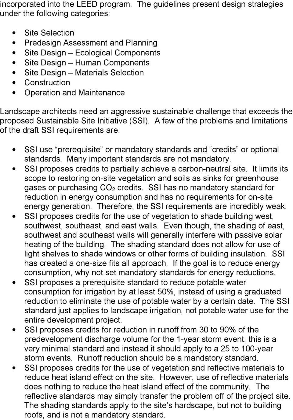 Materials Selection Construction Operation and Maintenance Landscape architects need an aggressive sustainable challenge that exceeds the proposed Sustainable Site Initiative (SSI).