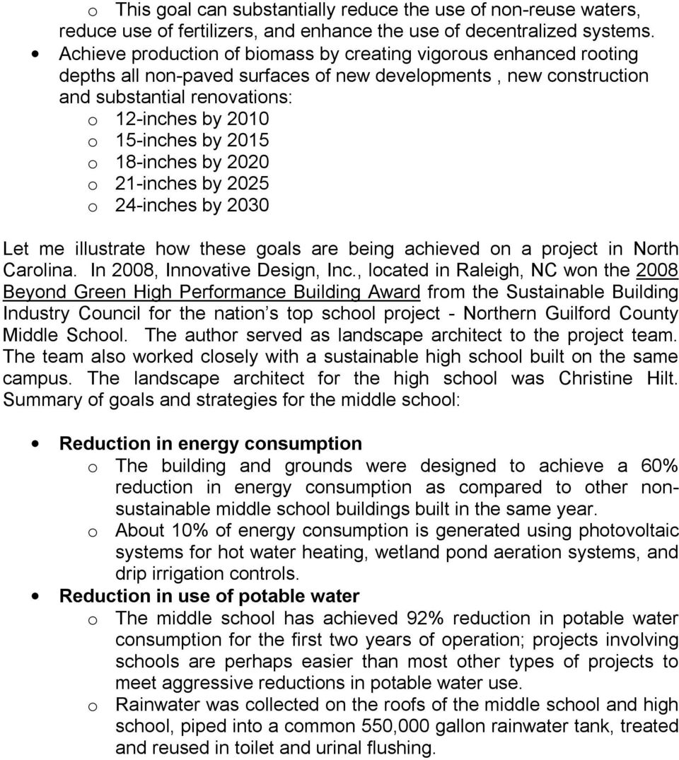 2015 o 18-inches by 2020 o 21-inches by 2025 o 24-inches by 2030 Let me illustrate how these goals are being achieved on a project in North Carolina. In 2008, Innovative Design, Inc.