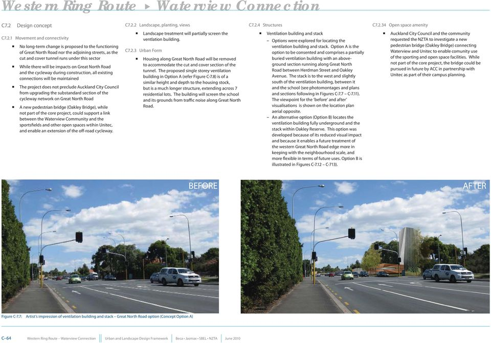 impacts on Great North Road and the cycleway during construction, all existing connections will be maintained The project does not preclude Auckland City Council from upgrading the substandard
