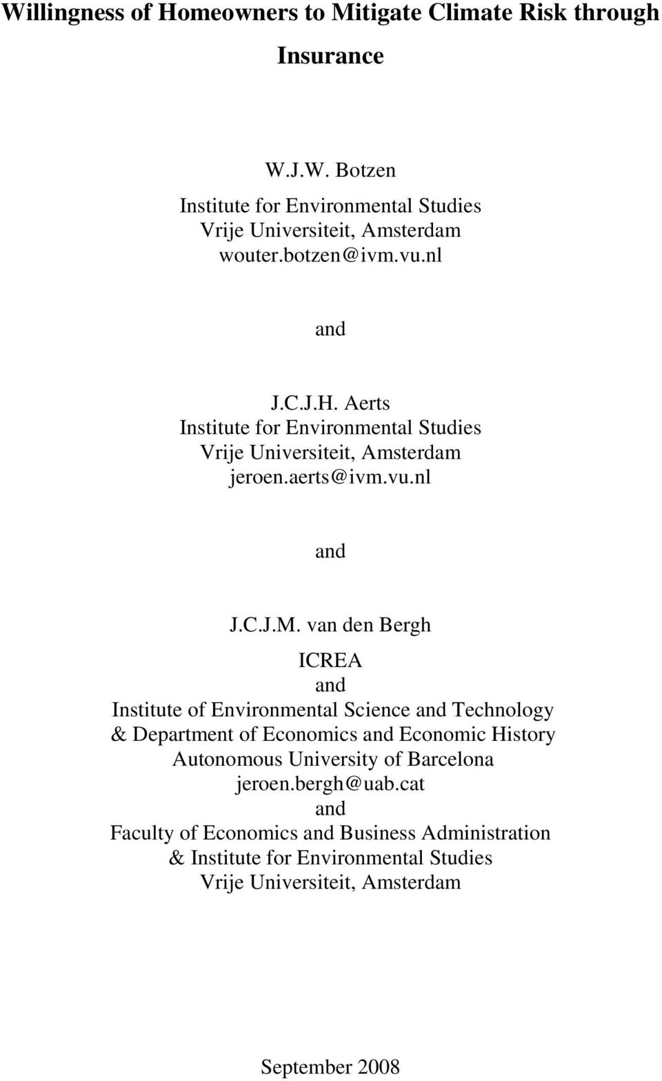 van den Bergh ICREA and Institute of Environmental Science and Technology & Department of Economics and Economic History Autonomous University of