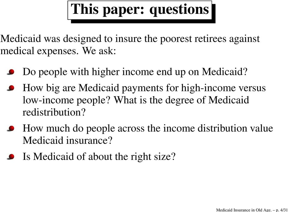 We ask: Do people with higher income end up on Medicaid?
