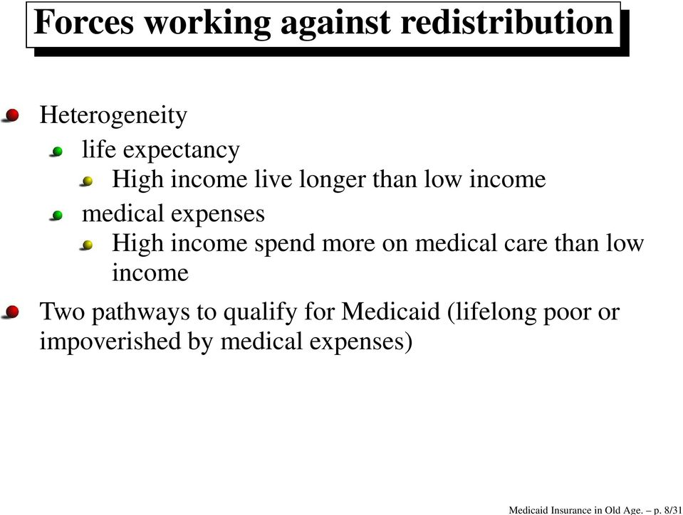 High income live longer than low income medical expenses High income spend